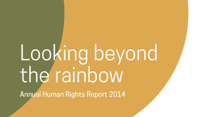 Launch of: 'Looking beyond the rainbow' Annual Human Rights Report 2014